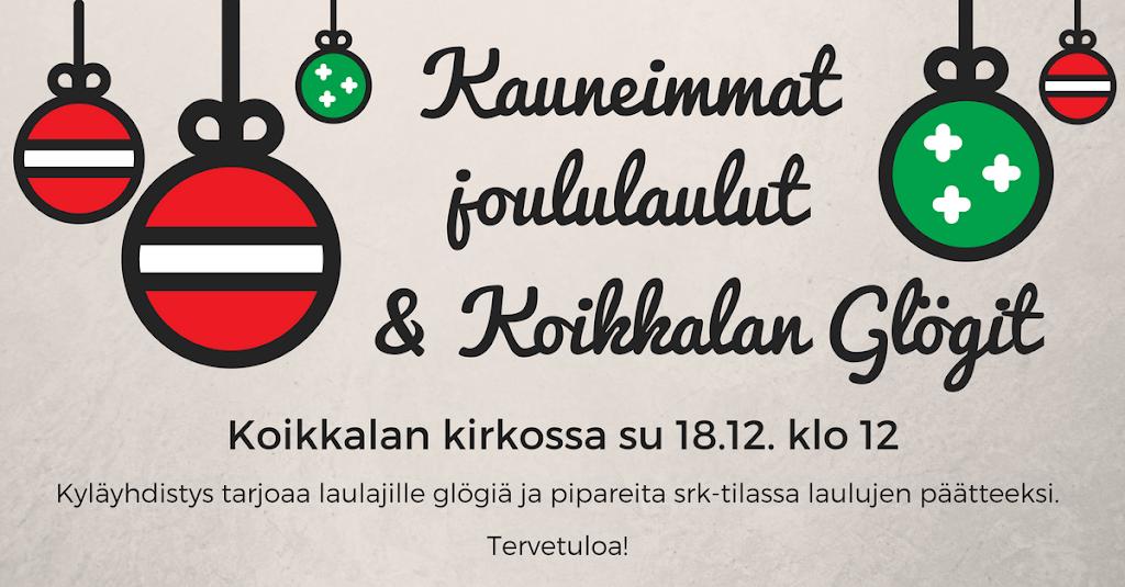 Kauneimmat joululaulut ja Koikkalan glögit su 18.12.